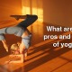 Yoga: Pros and Cons