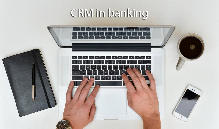 Taking Advantage from CRM In Banking