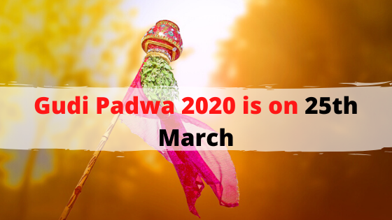 Gudi Padwa 2020 is on 25th. March