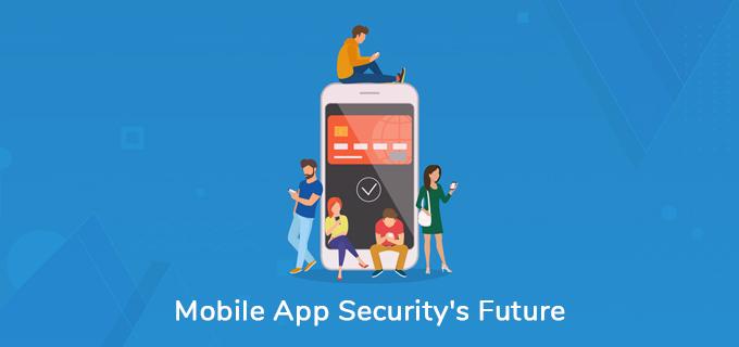 Mobile App Security's Future